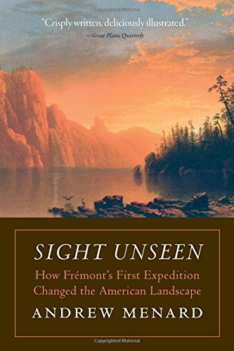 Sight Unseen: How Frémont's First Expedition Changed the American Landscape