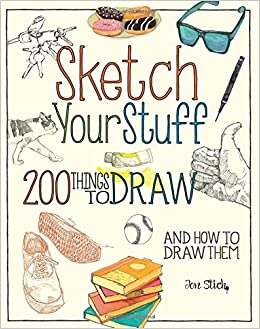 Amazon Com Sketch Your Stuff 200 Things To Draw And How