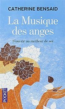 La musique des anges : S'ouvrir au meilleur de soi par Bensaïd
