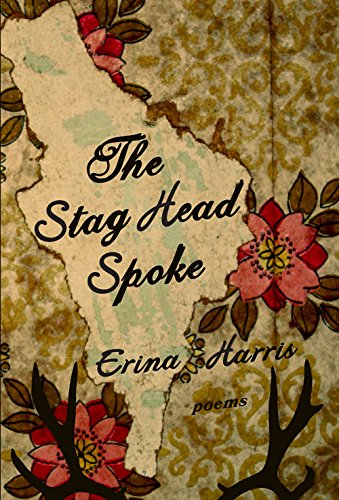 The Stag Head Spoke: Poems - Spoke Head