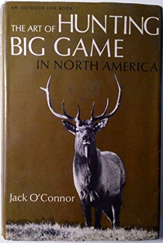 The Art of Hunting Big Game in North America (Best Selling Rifles In America)