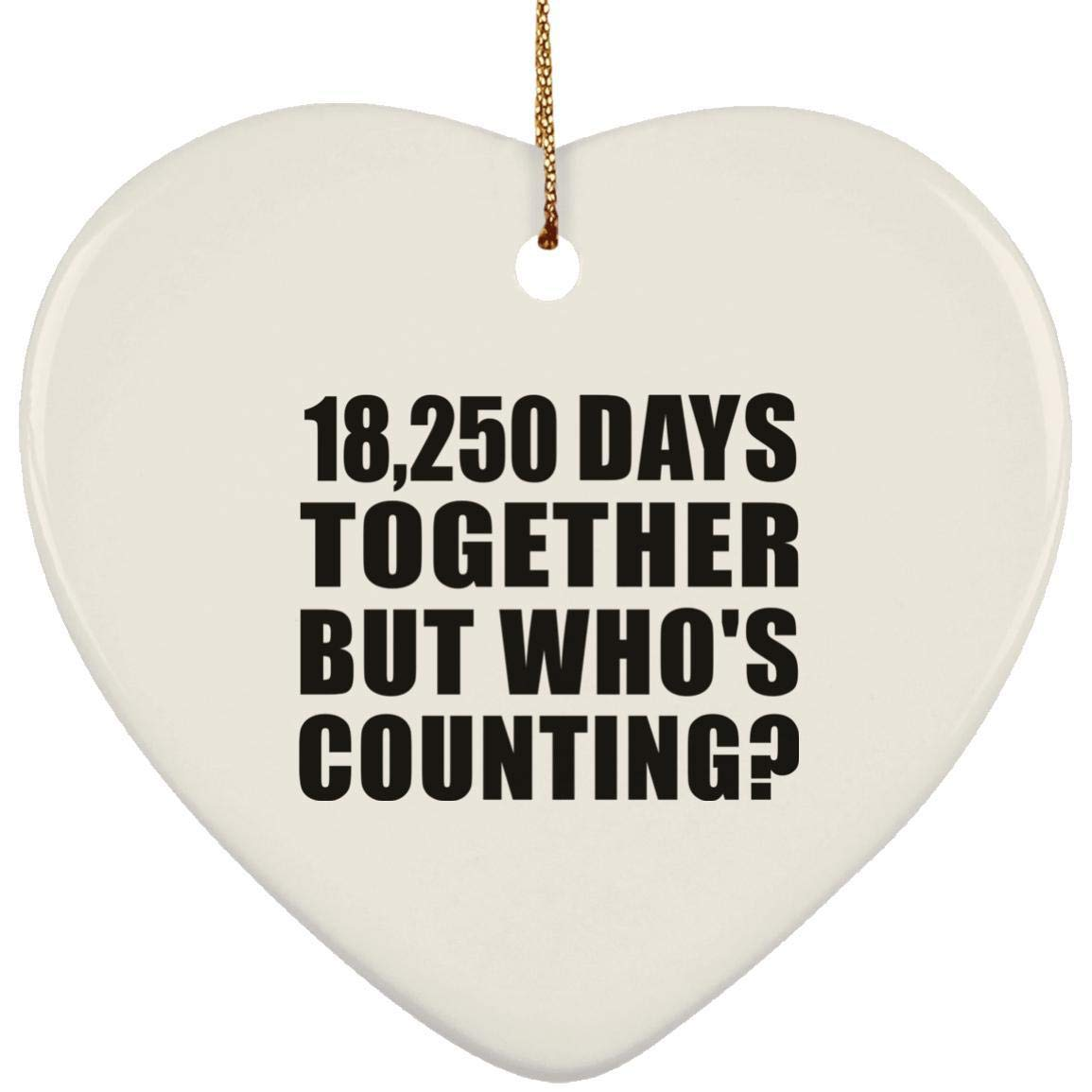 50th Anniversary 18,250 Days Together But Who's Counting - Ceramic Heart Ornament, Christmas Tree Decor, Best Gift for Wedding, Dating, Engagement Anniversary by Husband, Wife, Boyfriend, Girlfriend