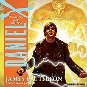 Daniel X: Demons and Druids | James Patterson, Adam Sadler