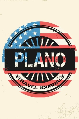 Plano Travel Journal: Blank Travel Notebook (6x9), 108 Lined Pages, Soft Cover (Blank Travel Journal)(Travel Journals To Write In)(US Flag)
