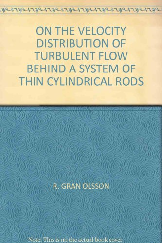 ON THE VELOCITY DISTRIBUTION OF TURBULENT FLOW BEHIND A SYSTEM OF THIN CYLINDRICAL RODS