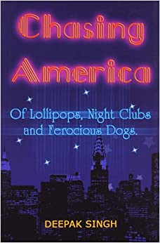 Book Chasing America: Of Lollipops, Night Clubs and Ferocious Dogs