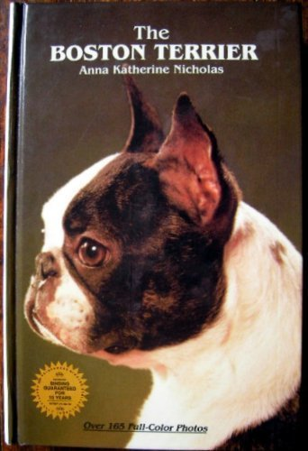 The Boston Terrier (Breed Series) (Terrier Dog Breeds Pictures)