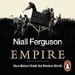 Empire: How Britain Made the Modern World | Niall Ferguson
