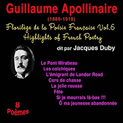 Guillaume Apollinaire (Florilège de la Poésie Française 6)