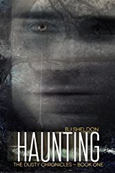 Haunting: The Dusty Chronicles  -  Book One (Volume 1)