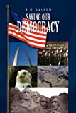 Saving Our Democracy, R. D. Alland, 1441595651