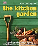 Kitchen Garden, Dorling Kindersley Publishing Staff and Alan Buckingham, 0756650143