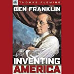 Sterling Point Books: Ben Franklin: Inventing America | Thomas Fleming