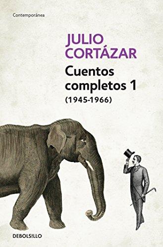 Cuentos Completos 1 (1945-1966). Julio Cortazar / Complete Short Stories, Book 1 , (1945-1966) Julio Cortazar (Spanish Edition) by Julio Cortazar