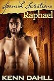 Spanish Seductions: Raphael