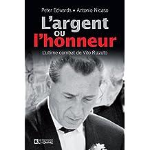 L'argent ou l'honneur: L'ultime combat de Vito Rizzuto (French Edition)