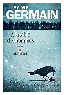 À la table des hommes par Germain