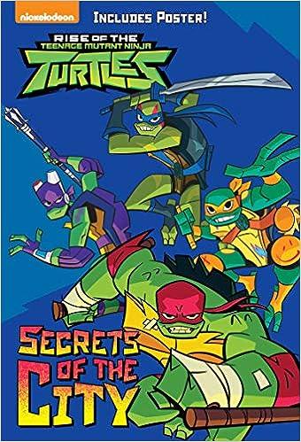 Secrets of the City Rise of the Teenage Mutant Ninja Turtles ...