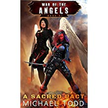 A Sacred Pact: A Supernatural Action Adventure Opera (War Of The Angels Book 1)
