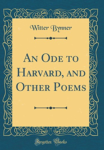 An Ode to Harvard, and Other Poems (Classic Reprint)