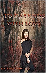 To Darkness With Love (Lotus Series Book 1)