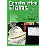 Construction Claims: A Short Guide for Contractors