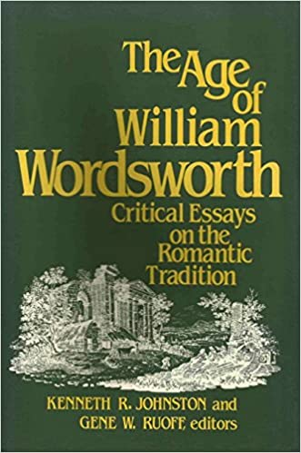 Catcher In The Rye Essay Thesis The Age Of William Wordsworth Critical Essays On The Romantic Tradition  Kenneth R Johnston Gene W Rouff  Amazoncom Books Example Of Thesis Statement In An Essay also Small Essays In English The Age Of William Wordsworth Critical Essays On The Romantic  Thesis Statement For Argumentative Essay