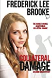 Collateral Damage, Frederick Brooke, 1490571329
