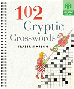 {* READ *} 102 Cryptic Crosswords [ 102 CRYPTIC CROSSWORDS BY Simpson, Fraser ( Author ) Nov-01-2008. Palas special promoted those checking