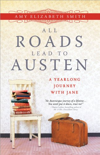 Download All Roads Lead to Austen: A Year-long Journey with Jane pdf