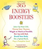 img - for 365 Energy Boosters: Juice Up Your Life, Thump Your Thymus, Wiggle as Much as Possible, Rev Up with Red, Brush Your Body, Do a Spinal Rock, Pop a Pumpkin Seed book / textbook / text book