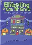 The Shooting of Dan McGrew, Robert Service, 0921103352