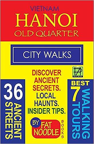 Vietnam Hanoi Old Quarter City Walks.: Discover The 36