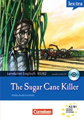 Lextra - Englisch - Lernkrimis: Bobby Rudd ermittelt: B1/B2 - The Sugar Cane Killer: Krimi-Lektüre mit MP3-Hörbuch