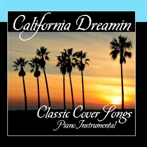 California Dreamin' - Classic Cover Songs - Piano - Songs Classic Cover