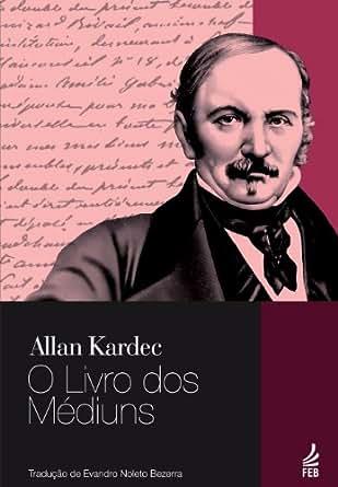 Amazon.com.br eBooks Kindle: O Livro dos Médiuns, Allan