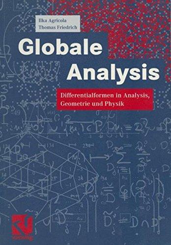 Globale Analysis: Differentialformen in Analysis, Geometrie und Physik