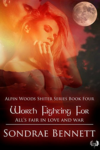 Worth Fighting For (Alpine Woods Shifters series Book 4)