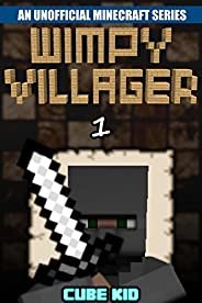 Minecraft Diary: Wimpy Villager: Book 1 (An unofficial Minecraft book) (Diary of a Wimpy Villager)