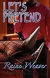Let's Pretend, Raine Weaver, 1599981106