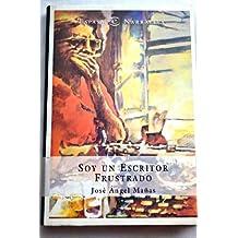 Soy UN Escritor Frustrado (Espasa narrativa) (Spanish Edition)