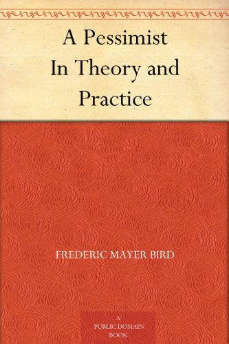A Pessimist In Theory and Practice (English Edition)