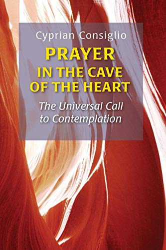 - Prayer in the Cave of the Heart: The Universal Call to Contemplation