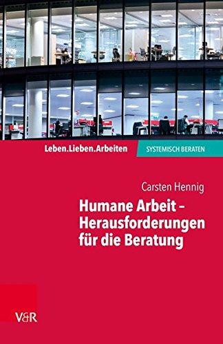 Humane Arbeit - Herausforderungen Fur Die Beratung