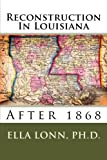 Reconstruction In Louisiana: After 1868