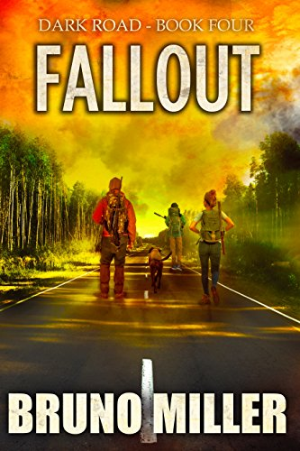 Fallout: A Post-Apocalyptic Survival series (Dark Road Book 4) by [Miller, Bruno]