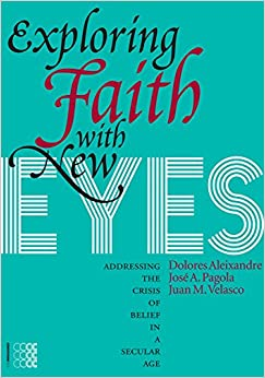 Book Exploring Faith with New Eyes: Addressing the Crisis of Belief in a Secular Age (Episteme)