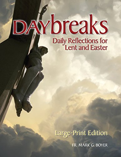 Daybreaks Large Print: Daily Reflections for Lent and Easter ebook