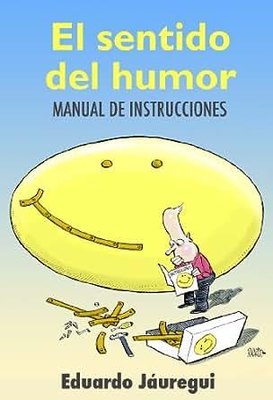 El sentido del humor: manual de instrucciones (Spanish Edition)