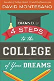 img - for Brand U: 4 Steps to the College of Your Dreams (Volume 1) book / textbook / text book